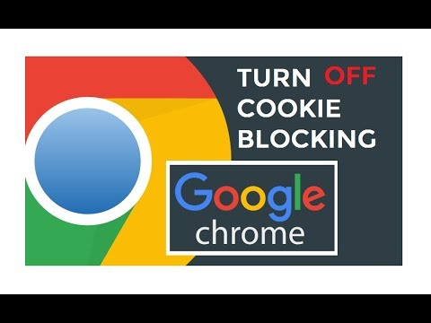 How to Turn OFF Cookie Blocking in Google Chrome - YouTube