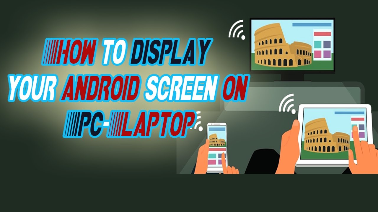 How to display your android screen on pc laptop mirror for Mirror your android screen to a pc