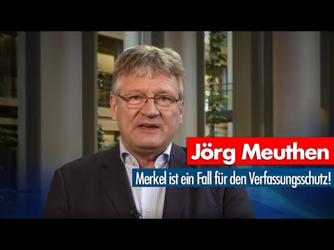 Jörg Meuthen | Merkel ist ein Fall für den Verfassungsschutz!