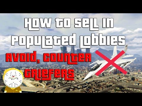 GTA Online How to Sell in Populated Lobbies and Avoid Griefers Updated 2018 Guide