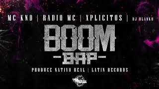 Mc Kno feat. Radio Mc, Xplicitos, | Boom Bap