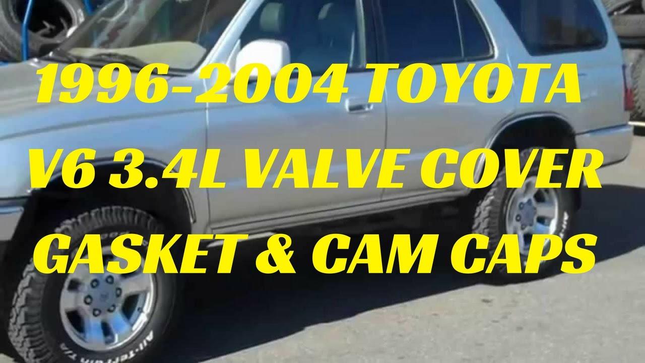 1996 2004 Toyota 3 4l Valve Cover Gasket Amp Cam Cap