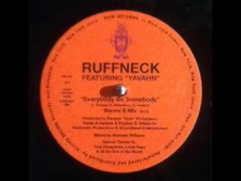 ruffneck  everybody be somebody feat yavahn wanna b mix
