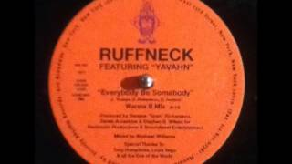 ruffneck - everybody be somebody (feat yavahn) (wanna b mix)