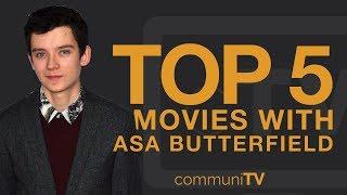 TOP 5: Asa Butterfield Movies