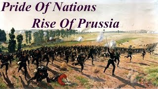 Pride Of Nations - Rise Of Prussia  - Episode 3
