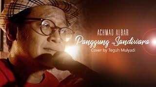 Achmad Albar - Panggung Sandiwara ( Cover by Teguh Mulyadi )