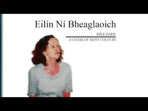 Eilin Ni Bheaglaoich - Mile Dath; A Cloak of Many Colours