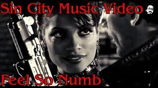 Sin City Music Video - Feel So Numb