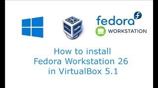 Fedora 26 Workstation Installation Offline with Virtual Box 5.1