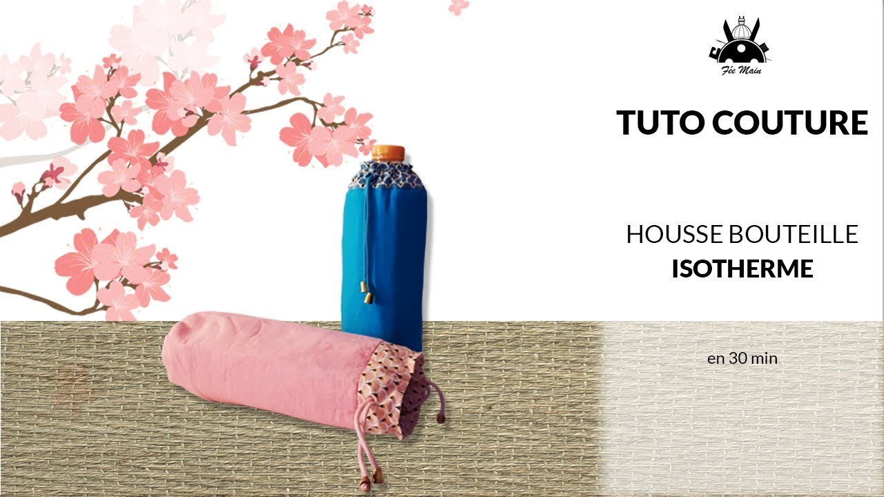 Tuto Couture : Housse bouteille isotherme