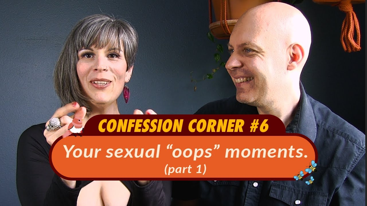 "Confession Corner: My Sexual ""Oops"" (Part 1)"