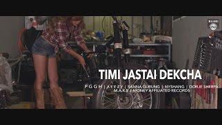 PGGH - Timi Jastai Dekhcha ft. Aeezy