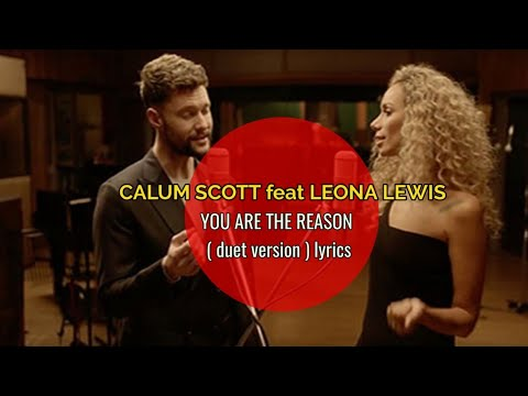 you-are-the-reason-(-duet-version-)-lirik---calum-scott,-leona-lewis-(-video-lyrics-)