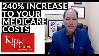 A 240% Increase In Your Medicare Costs?! Here's How.