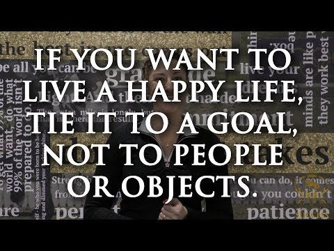 If You Want To Live A Happy Life Tie It To A