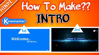 How to make intro with Kinemaster app | Android | simple and best intro