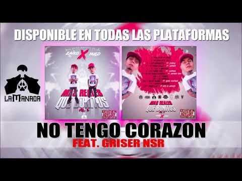 07 - No Tengo Corazon - Zaiko & Nuco Ft. Griser Nsr (MRQB2) [Audio Oficial]