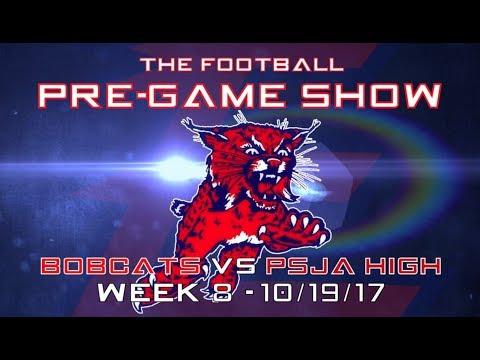 Pre-Game Show: Bobcats vs PSJA HS- 10/19/17