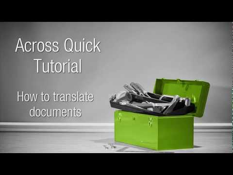 Across Quick Tutorials: Basics: How To Translate Documents