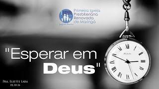 Esperar em Deus (Prª. Eliette Lara)