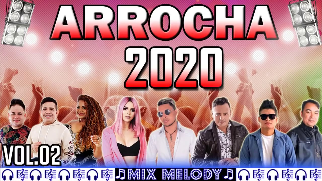 Download ARROCHA 2020 - SÓ AS MELHORES VOL 02 @MIX MELODY