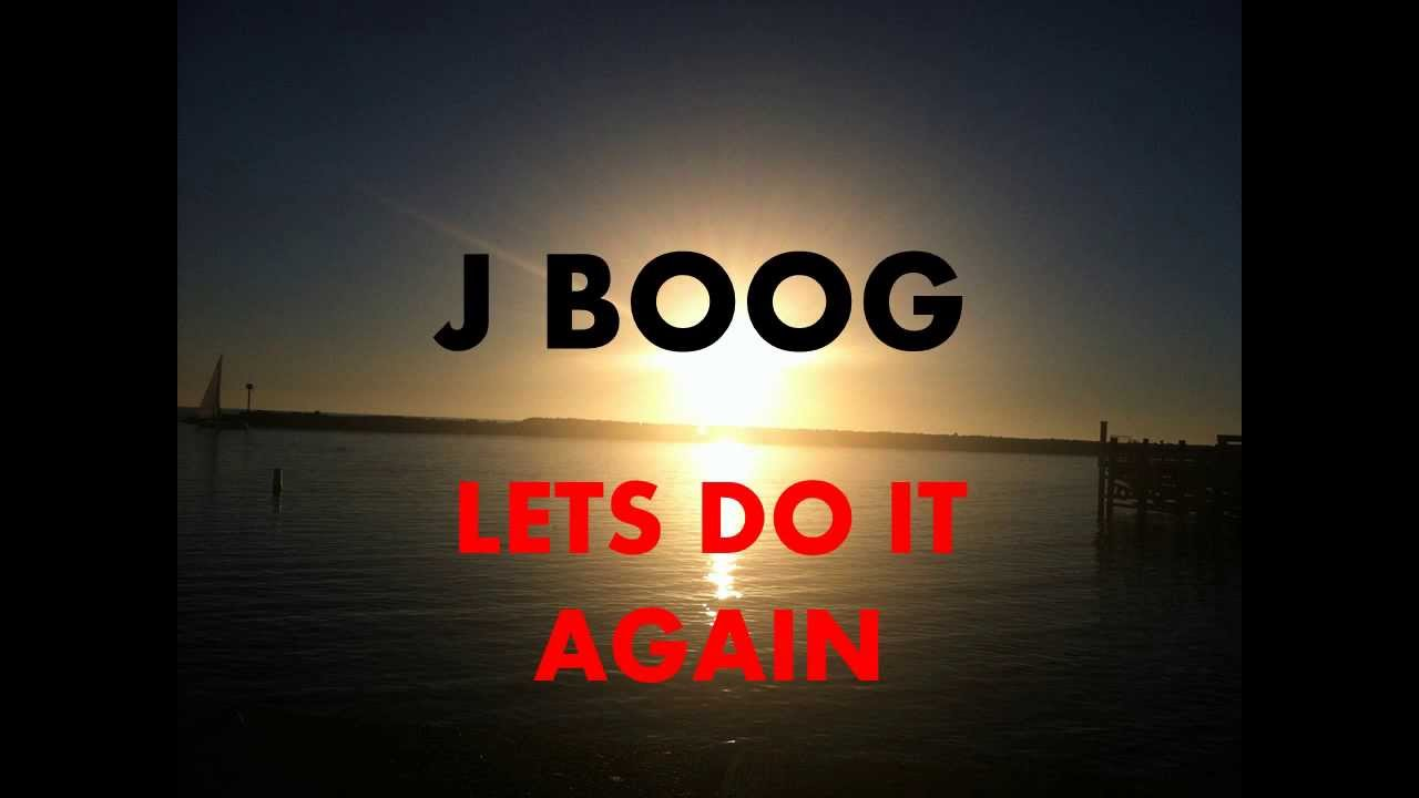 J Boog Lets Do It Again j boog lets do it agai...