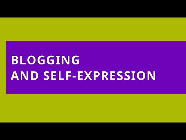Blogging and Self-Expression