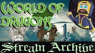 World of Dragons - Livestream Archive #1