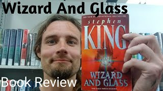 Wizard And Glass - by Stephen King - Book Review