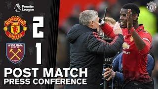 Post Match Press Conference | Manchester United 2-1 West Ham | Ole Gunnar Solskjaer