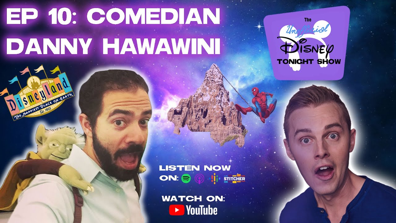 EP 10: Danny Hawawini - Stand-Up Comedian, Disney Expert & Elsa Destroyer