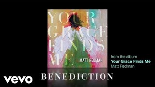 Matt Redman - Benediction (Lyrics And Chords)