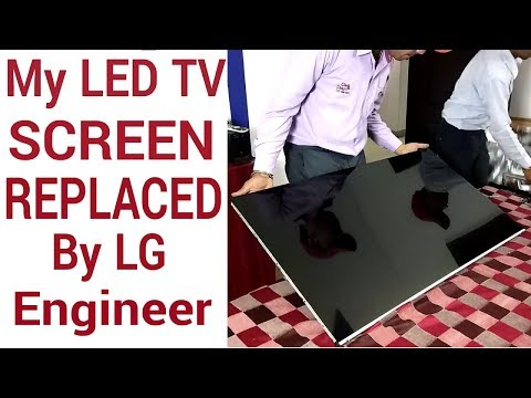 My LED Tv Broken Screen Replaced By LG Engineer