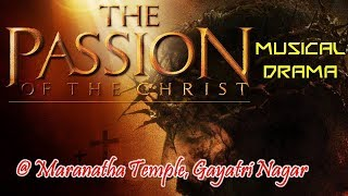 Musical Drama (Passion Of Christ)