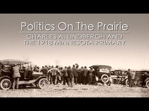 Charles A. Lindbergh: Truth and Consequences in the 1918 Minnesota Primary
