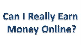 Can I Really Earn Money Online?