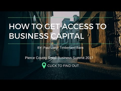 Paul Long- How to get Access to Business Capital- Small Business Summit 2017