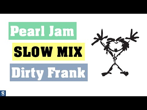 Pearl Jam - Dirty Frank (SLOW MIX)