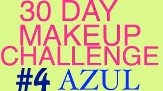 30 DAY MAKEUP CHALLENGE #4 AZUL I Nachi