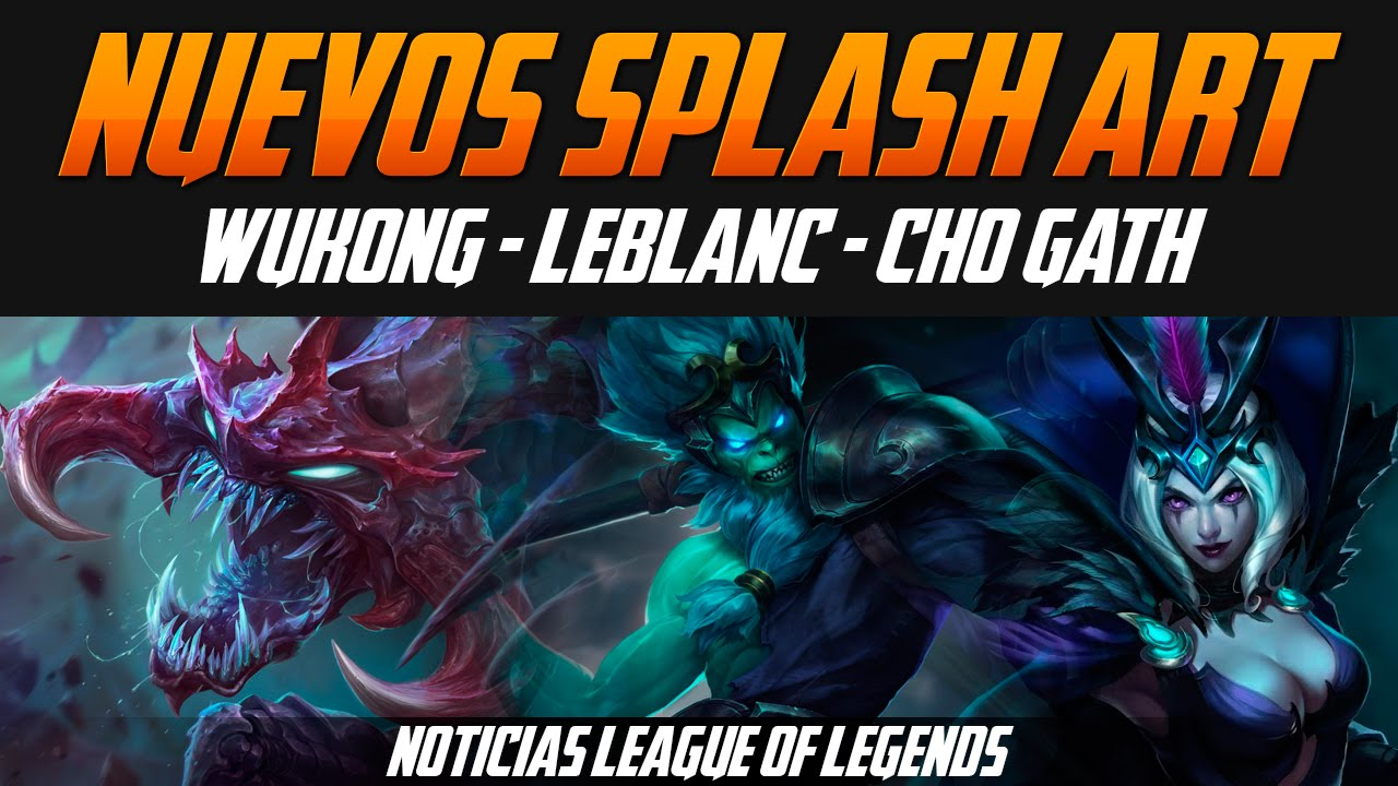 Noticias LOL | Splash Art: Wukong - LeBlanc - Cho'Gath ...