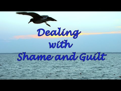 Dealing with Shame and Guilt