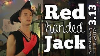 Red Handed Jack - S3E13 - The New Adventures of Peter and Wendy