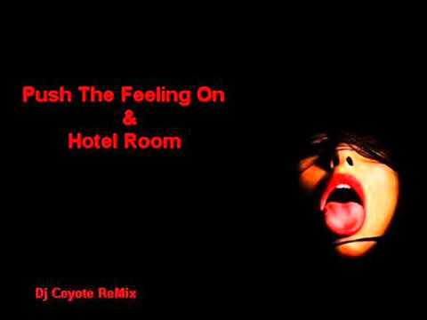 Hotel Room & Push The Feeling On Remix