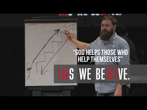 "Lies We Believe: ""God Helps Those Who Help Themselves"""