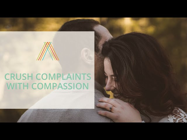Crush Complaints with Compassion