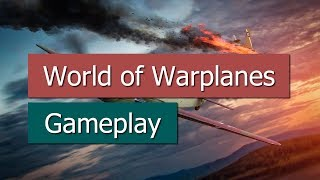 World of Warplanes - Gameplay