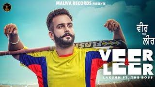 LAKSHH Ft. THE BOSS - VEER & LEER - LATEST PUNJABI SONG 2016 || MALWA RECORDS