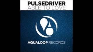 Скачать Pulsedriver Able To Love Single Mix