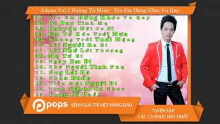 Album Vol 1 Hoàng Tú Minh - Xin Em Đừng Khóc Vu Quy [Official]